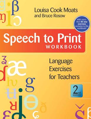 Speech to Print Workbook: Language Exercises for Teachers, Second Edition - Moats, Louisa Cook