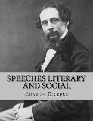 Speeches Literary and Social - Dickens, Charles, and La Cruz, Jhon (Editor)