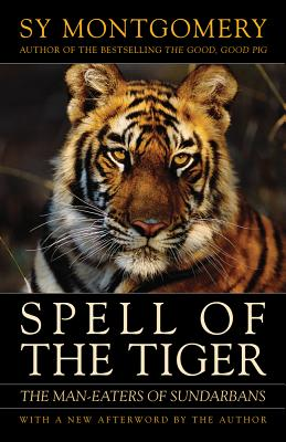 Spell of the Tiger: The Man-Eaters of Sundarbans - Montgomery, Sy