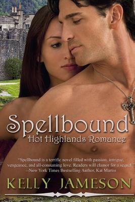 Spellbound: Hot Highlands Romance Book #1 - Jameson, Kelly
