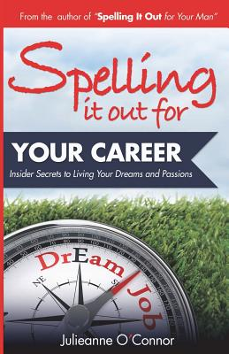 Spelling It Out for Your Career - O'Connor, Julieanne