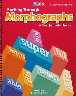 Spelling Through Morphographs, Teacher Materials Package - McGraw-Hill Education, and Engelmann, Siegfried, and Dixon, Robert