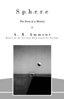 Sphere: The Form of a Motion - Ammons, A R