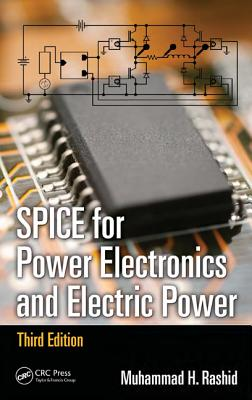 SPICE for Power Electronics and Electric Power - Rashid, Muhammad H