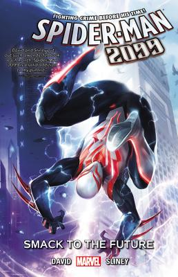 Spider-man 2099 Vol. 3: Smack To The Future - David, Peter, and Sliney, Will (Artist)