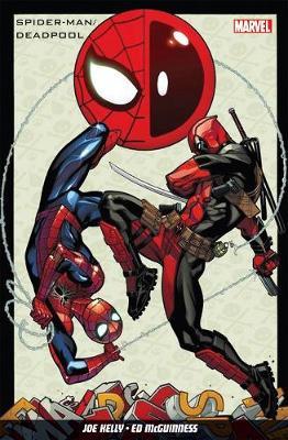 Spider-man / Deadpool Volume 1 - Kelly, Joe, and McGuiness, Ed (Artist)