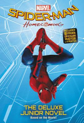 Spider-Man: Homecoming: The Deluxe Junior Novel - McCann, Jim, and Goldstein, Jonathan, and Daley, John Francis