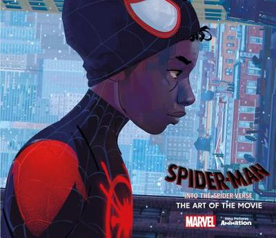 Spider-Man: Into the Spider-Verse -The Art of the Movie - Zahed, Ramin