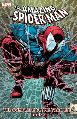 Spider-Man: The Complete Clone Saga Epic, Book 3 - Dematteis, J M (Text by), and Lee, Stan (Text by), and Michelinie, David (Text by)