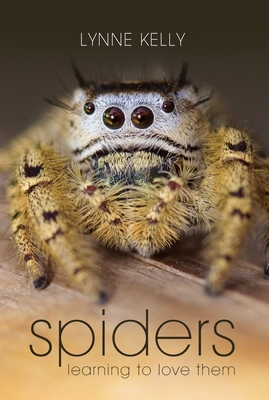 Spiders: Learning to Love Them - Kelly, Lynne
