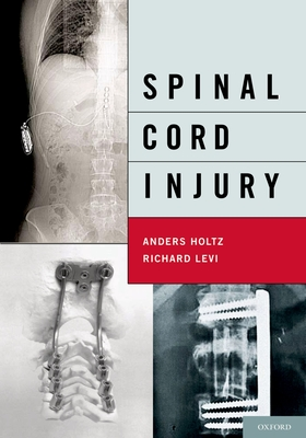 Spinal Cord Injury - Holtz MD Phd, Anders