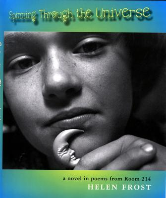 Spinning Through the Universe: A Novel in Poems from Room 214 - Frost, Helen