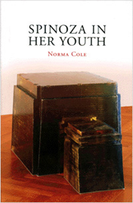 Spinoza in Her Youth - Cole, Norma
