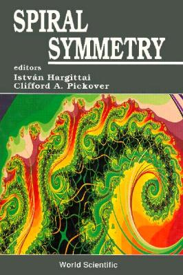 Spiral Symmetry - Hargittai, Istvan, and Pickover, Clifford A, Ph.D. (Editor)