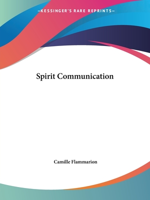 Spirit Communication - Flammarion, Camille