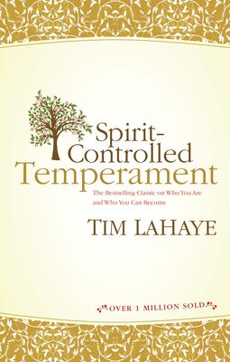 Spirit-Controlled Temperament - LaHaye, Tim, Dr.