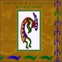 Spirit Feathers/Mesa Music Consort - Mesa Music Consort