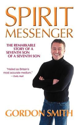 Spirit Messenger - Smith, Gordon