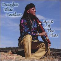 Spirit of the Flute - Douglas Blue Feather