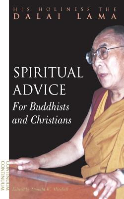Spiritual Advice for Buddhists and Christians - Dalai Lama, The, and Mitchell, Donald