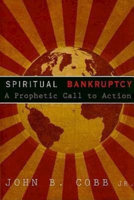Spiritual Bankruptcy: A Prophetic Call to Action - Cobb, John B, Dr.