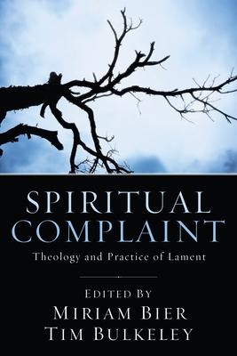 Spiritual Complaint - Bier, Miriam (Editor), and Bulkeley, Tim (Editor)