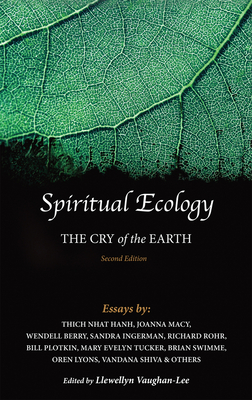 Spiritual Ecology: The Cry of the Earth - Vaughan-Lee, Llewellyn, PhD (Editor), and Ingerman, Sandra (Contributions by), and Macy, Joanna (Contributions by)