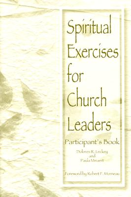 Spiritual Exercises for Church Leaders - Leckey, Dolores R, and Minaert, Paula, and Morneau, Robert F, Bishop (Foreword by)