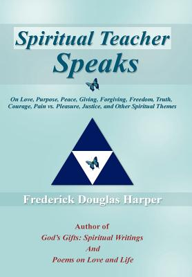 Spiritual Teacher Speaks - Harper, Frederick Douglas