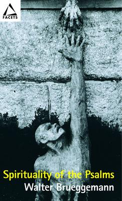 Spirituality of the Psalms - Brueggemann, Walter