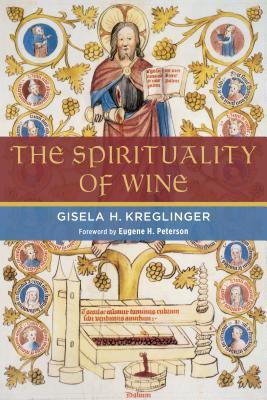 Spirituality of Wine - Kreglinger, Gisela H.