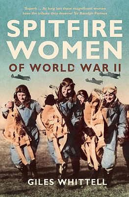Spitfire Women of World War II - Whittell, Giles