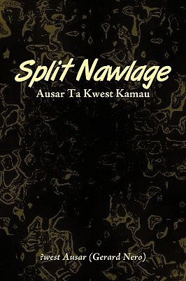 Split Nawlage: Ausar Ta Kwest Kamau - ?West Ausar (Gerard Nero), Ausar (Gerard Nero)