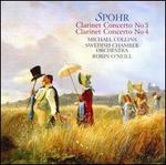 Spohr: Clarinet Concertos Nos. 3 & 4