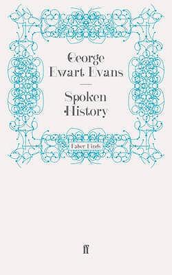 Spoken History - Evans, George Ewart