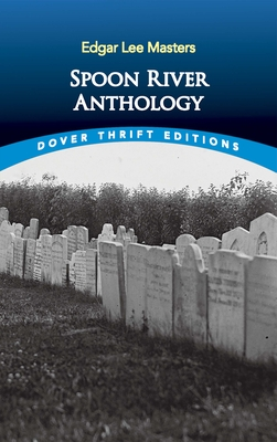 Spoon River Anthology - Masters, Edgar Lee, and Dover Thrift Editions