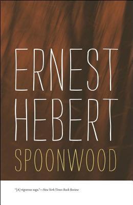 Spoonwood - Hebert, Ernest