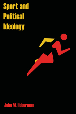 Sport and Political Ideology - Hoberman, John M