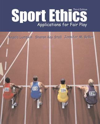 Sport Ethics: Applications for Fair Play - Lumpkin, Angela