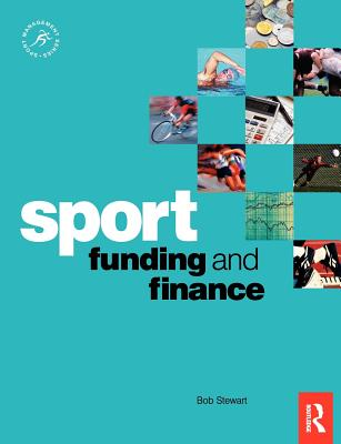 Sport Funding and Finance - Stewart, Bob