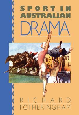 Sport in Australian Drama - Fotheringham, Richard
