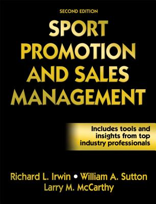 Sport Promotion and Sales Management - Irwin, Richard L, and Sutton, William A, and McCarthy, Larry M