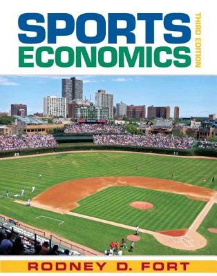 Sports Economics - Fort, Rodney D