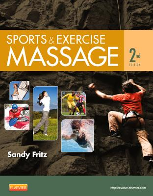 Sports & Exercise Massage: Comprehensive Care for Athletics, Fitness, & Rehabilitation - Fritz, Sandy, Bs, MS