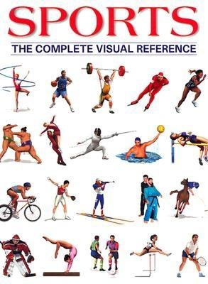 Sports: The Complete Visual Reference - Fortin, Francois (Editor)