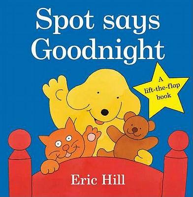 Spot Says Goodnight -