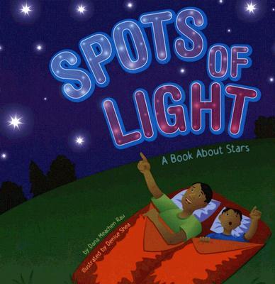Spots of Light: A Book about Stars - Rau, Dana Meachen