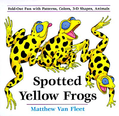 Spotted Yellow Frogs: Fold-Out Fun with Patterns, Colors, 3-D Shapes, Animals - Van Fleet, Matthew