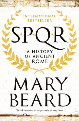 SPQR: A History of Ancient Rome - Beard, Mary