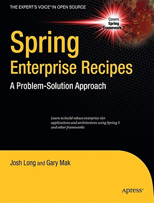 Spring Enterprise Recipes: A Problem-Solution Approach - Mak, Gary, and Long, Josh